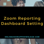 Zoom Reporting Dashboard Setting