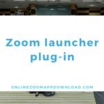 Zoom launcher plug-in