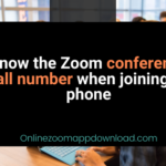 Know the Zoom conference call number when joining by phone