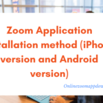 Zoom Application installation method (iPhone version and Android version)