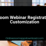 Zoom Webinar Registration Customization