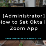 [Administrator] How to Set Okta in Zoom App