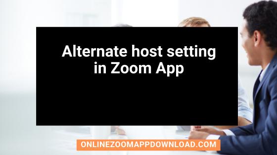 Alternate host setting in Zoom App