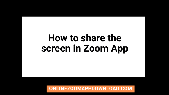 How to share the screen in Zoom App