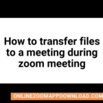 How to transfer files to a meeting during zoom meeting