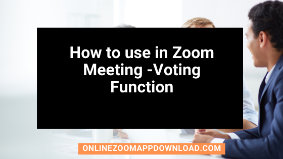 How to use in Zoom Meeting -Voting Function