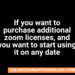 If you want to purchase additional zoom licenses, and you want to start using it on any date