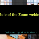 Role of the Zoom webinar