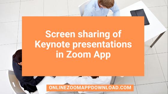 Screen sharing of Keynote presentations in Zoom App