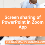 Screen sharing of PowerPoint in Zoom App