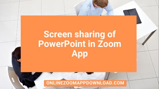 Screen sharing of PowerPoint in Zoom App