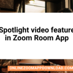 Spotlight video feature in Zoom Room App