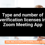 Type and number of verification licenses in Zoom Meeting App